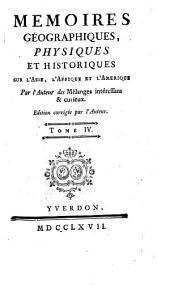 Mémoires Géographiques Physiques Et Historiques Sur L'Asie, L'Afrique Et L'Amérique: Volume4