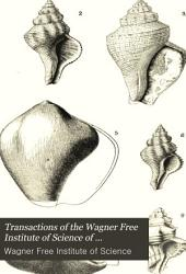 Transactions of the Wagner Free Institute of Science of Philadelphia: Volume 3, Parts 1-2