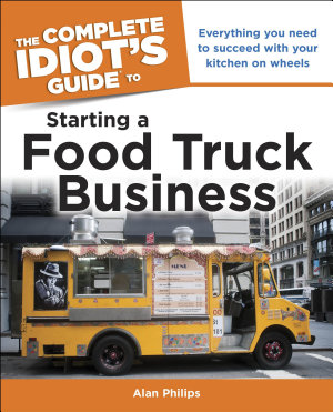Idiot s Guide  Starting a Food Truck Business