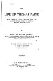 The Life of Thomas Paine: With a History of His Literary, Political, and Religious Career in America, France, and England, Volume 1