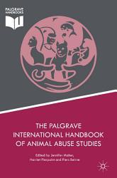 The Palgrave International Handbook of Animal Abuse Studies PDF