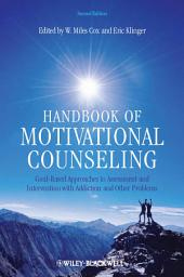 Handbook of Motivational Counseling: Goal-Based Approaches to Assessment and Intervention with Addiction and Other Problems, Edition 2