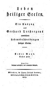 Leben heiliger Seelen: Ein Auszug aus Gerhard Tersteegens auserlesenen Lebensbeschreibungen heiliger Seelen, Band 1