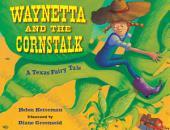 Waynetta and the Cornstalk: A Texas Fairy Tale