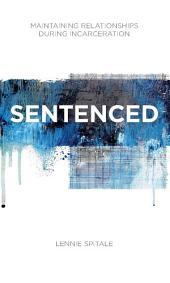 Sentenced: Maintaining Relationships during Incarceration