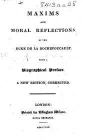 Maxims and Moral Reflections ... With a biographical preface [signed: L. D.]. A new edition, corrected. [With a portrait.]