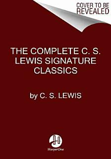 The Complete C  S  Lewis Signature Classics Book