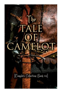 The Tale of Camelot  Complete Collection