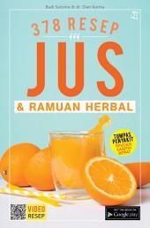 378 JUS & RAMUAN HERBAL: Tumpas Penyakit Ringan sampai Berat
