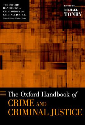 The Oxford Handbook of Crime and Criminal Justice PDF
