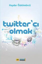 Twitter'cı Olmak: Twitter Araçları