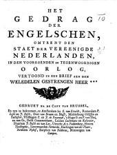 Het gedrag der Engelschen, omtrent den staat der Vereenigde Nederlanden, in den voorgaenden en tegenwoordigen oorlog, vertoond in een brief aen den Weledelen Gestrengen Heer ***. [Signed: N. N. By Jan Wagenaar.]