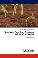 Seed And Seedling Diseases Of Selected Fruits