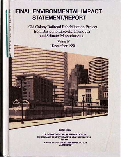 Old Colony Railroad Rehabilitation Project  Boston to Lakeville  Plymouth and Scituate PDF