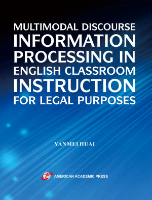 MULTIMODAL DISCOURSE INFORMATION PROCESSING IN ENGLISH CLASSROOM INSTRUCTION FOR LEGAL PURPOSES