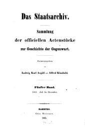 Das Staatsarchiv: Sammlung d. offiziellen Aktenstücke zur Geschichte d. Gegenwart, Band 5