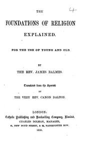 The Foundations of Religion Explained ... Translated ... by the Very Rev. Canon Dalton