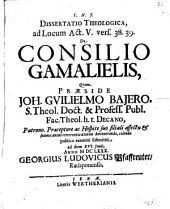 Diss. theol. ad locum Act. V, vers. 38. 39., de consilio Gamalielis