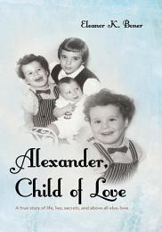 Alexander, Child of Love