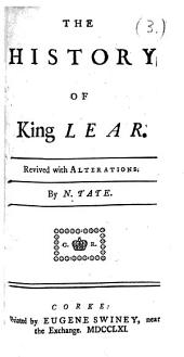 The History of King Lear. Revived with Alterations. By N. Tate