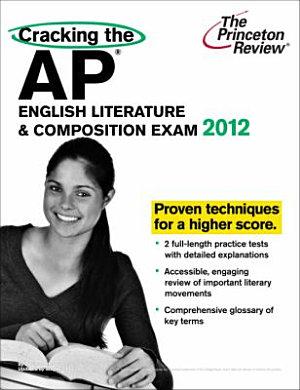 Cracking the AP English Literature   Composition Exam  2012