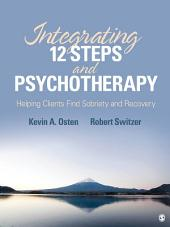 Integrating 12-Steps and Psychotherapy: Helping Clients Find Sobriety and Recovery