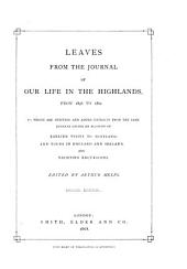 Leaves from the journal of our life in the Highlands, from 1848 to 1861 [&c. By quen Victoria]. Ed. by A. Helps