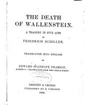 The Death of Wallenstein: A Tragedy in Five Acts