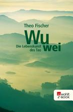 Wu wei  Die Lebenskunst des Tao PDF