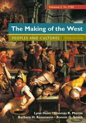Loose-Leaf Version for The Making of the West, Volume 1: To 1750: Peoples and Cultures: A Concise History, Edition 5