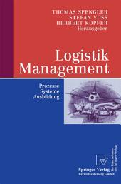 Logistik Management: Prozesse, Systeme, Ausbildung