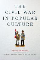 The Civil War in Popular Culture PDF