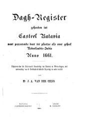 Dagh-register gehouden int Casteel Batavia vant passerende daer ter plaetse als over geheel Nederlandts-India: Volume 1661