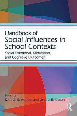 Handbook of Social Influences in School Contexts