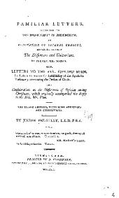 Familiar Letters, Addressed to the Inhabitants of Birmingham, in Refutation of Several Charges Advanced Against the Dissenters and Unitarians