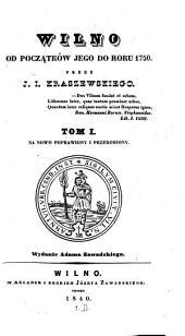 Wilno od początków jego do roku 1750: Tom 1
