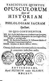 FASCICULUS QUINTUS OPUSCULORUM Quae ad HISTORIAM ac PHILOLOGIAM SACRAM Spectant