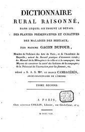 Dictionnaire rural raisonné, dans lequel on trouve le detail des plantes préservatives et curatives des maladies des bestiaux: Volume2