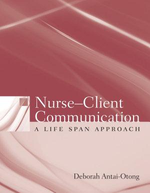 Nurse-Client Communication: A Life Span Approach