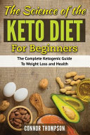 The Science of the Keto Diet for Beginners