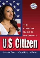 Your U.S. Citizenship Guide: What You Need to Know to Pass Your U.S. Citizenship Test, with Companion CD-ROM