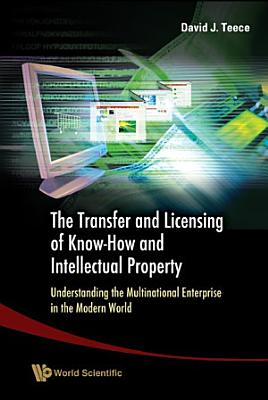 The Transfer and Licensing of Know How and Intellectual Property