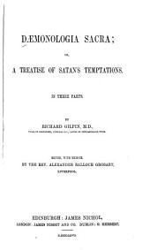 Daemonologia Sacra: Or, a Treatise of Satan's Temptations in Three Parts