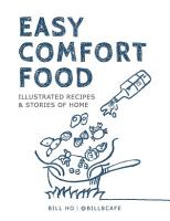 Easy Comfort Food  Illustrated Recipes and Stories of Home PDF