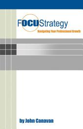 FocuStrategy: Navigating Your Professional Growth