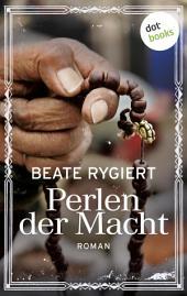 Perlen der Macht: Roman
