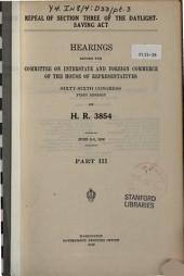 Repeal of Section Three of the Daylight-saving Act: Hearings ... on H.R. 3854. June 2-3, 1919