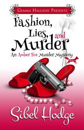 Fashion, Lies, and Murder: Amber Fox Mysteries book #1