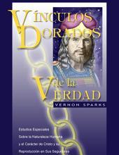 Vinculos Dorados de la Verdad: El Evangelio Demonstrado por Cristo