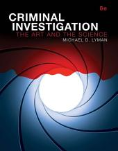 Criminal Investigation: The Art and the Science, Edition 8
